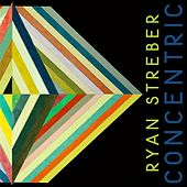 Ryan Streber: Concentric by Various Artists
