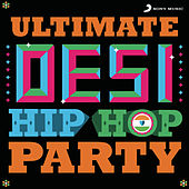 Ultimate Desi Hiphop Party by Various Artists