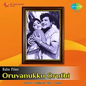 Oruvanukku Oruthi (Original Motion Picture Soundtrack) by Various Artists