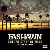 Golden State of Mind (feat. Dom Kennedy) by Fashawn