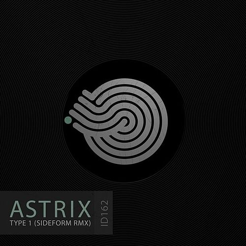 Type 1 (Sideform Remix) by Astrix