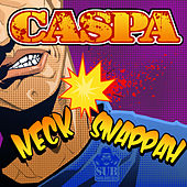 Neck Snappah by Caspa