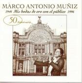 Mis Bodas De Oro Con El Publico 1946-1996 by Marco Antonio Muñiz