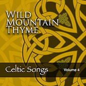 Wild Mountain Thyme: Celtic Songs, Vol. 4 by Various Artists