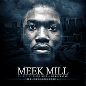 Mr. Philadelphia by Meek Mill