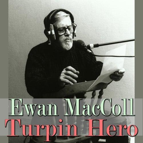 Turpin Hero by Ewan MacColl