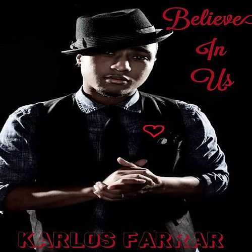 Believe in Us by Karlos Farrar