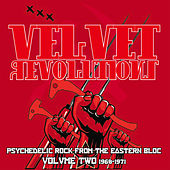Velvet Revolutions - Psychedelic Rock from the Eastern Bloc, Vol. Two 1968 - 1971 (Remastered) by Various Artists