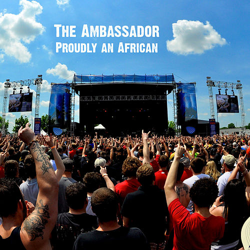 Proudly an African by The Ambassador