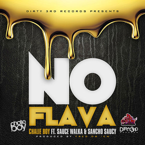 No Flava (feat. Sauce Walka & Sancho Saucy) by Chalie Boy