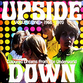 Upside Down, Vol. One - Coloured Dreams from the Underworld 1966 - 1970 (Remastered) by Various Artists