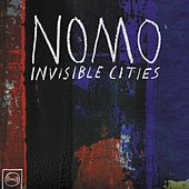 Invisible Cities by NOMO