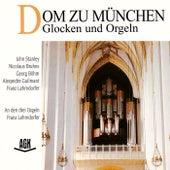 Dom zu München - Glocken und Orgeln by Franz Lehrndorfer