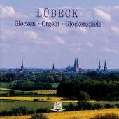 Lübeck Glocken - Orgeln - Glockenspiele by Various Artists