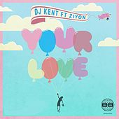 Your Love by DJ Kent