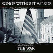 Songs Without Words - Classical Music From Ken Burns' The War by Various Artists