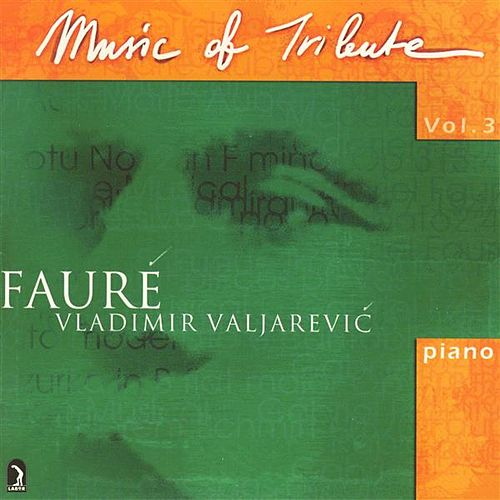 Music Of Tribute, Vol. 3: Fauré by Various Artists