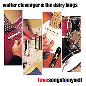 Love Songs To Myself by Walter Clevenger