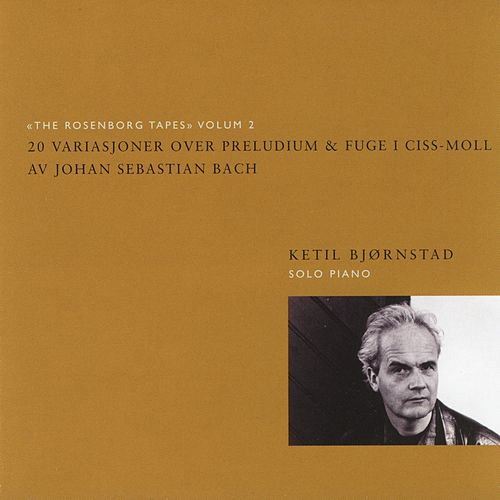 20 Variasjoner Over Preludium & Fuge I Ciss-Moll Av Johan Sebastian Bach - The Rosenborg Tapes Vol. 2 by Ketil Bjørnstad