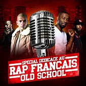 Special dédicace au rap français old school by Various Artists