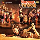 Khoon Ki Takkar (Original Motion Picture Soundtrack) by Various Artists