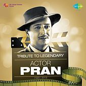 Tribute to the Legendary Actor Pran by Various Artists