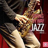 Swing My Way: Jazz, Vol. 2 by Various Artists