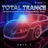 Total Trance 2014.1 (The Best in Uplifting Vocal and Instrumental Trance) by Various Artists