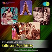 Pathinaaru Vayathiniley (Original Motion Picture Soundtrack) by Various Artists