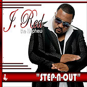 Step N Out by J-Red
