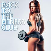 Back to the Fitness Club by Various Artists