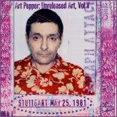 Unreleased Art, Vol. V: Stuttgart by Art Pepper