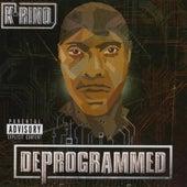 Deprogrammed by K-Rino