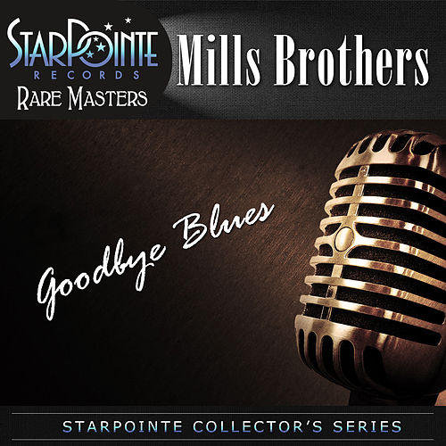 Goodbye Blues by The Mills Brothers