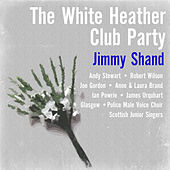 Jimmy Shand: The White Heather Club Party by Various Artists