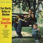 Forth Worth, Dallas or Houston by George Hamilton IV