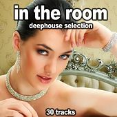 In the Room (Deephouse Selection) by Various Artists