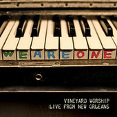 We Are One: Vineyard Worship Live from New Orleans by Vineyard Worship