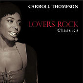 Lovers Rock Classics by Carroll Thompson