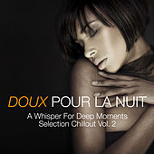 Doux pour la nuit a Whisper for Deep Moments Selection Chillout, Vol. 2 by Various Artists