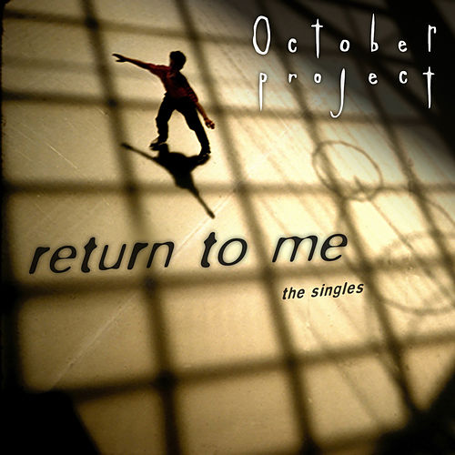 Return to Me - The Singles by The October Project