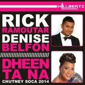 Dheen Ta Na: Chutney Soca 2014 by Denise Belfon