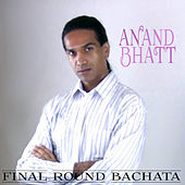 Final Round Bachata - Single by Anand Bhatt