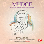 Mudge: Concerto for Organ No. 4 in D Minor (Digitally Remastered) by Tovijs Lifsics