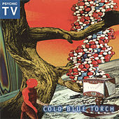 Cold Blue Torch by Psychic TV