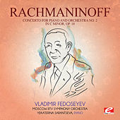 Rachmaninoff: Concerto for Piano and Orchestra No. 2 in C Minor, Op. 18 (Digitally Remastered) by Vladimir Fedoseyev