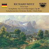 Richard Wetz: Symphony No.3 in B Flat Major, Op.48 by Erich Peter