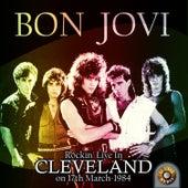 Rockin' Live in Cleveland on 17th March, 1984 von Bon Jovi
