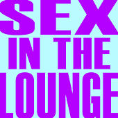 Sex In The Lounge - Single by Hip Hop's Finest