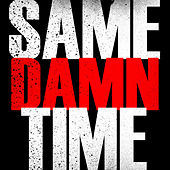 Same Damn Time - Single by Hip Hop's Finest
